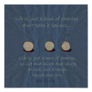 life is bowl of cherries poster