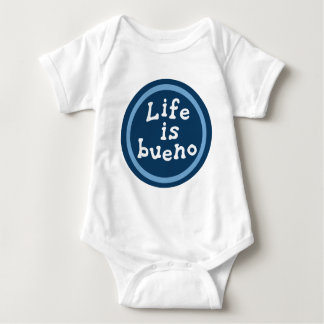 Life is bueno baby bodysuit