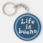 Life is bueno basic round button keychain