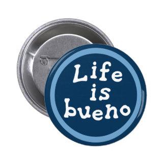 Life is bueno pins