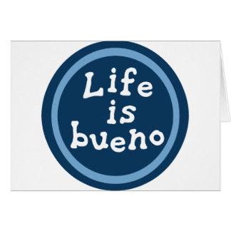 Life is bueno card