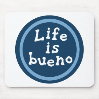 Life is bueno mouse pad