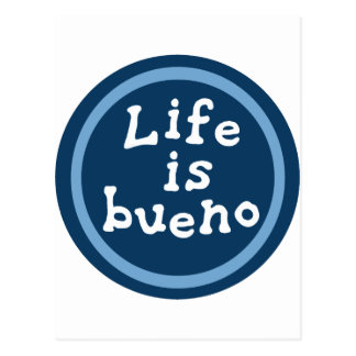Life is bueno postcard