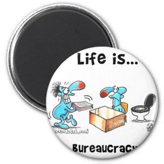 Life is bureaucracy 2 inch round magnet