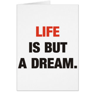 Life is but A dream Card