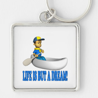 Life Is But A Dream Keychain