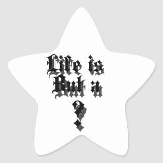 Life Is But A ? Star Sticker