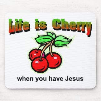 Life is cherry when you have Jesus Christian Mousepads