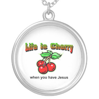 Life is cherry when you have Jesus Christian Round Pendant Necklace