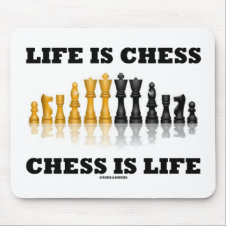 Life Is Chess Chess Is Life (Reflective Chess Set) Mouse Pad