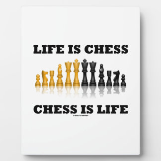 Life Is Chess Chess Is Life (Reflective Chess Set) Plaque