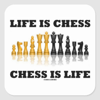 Life Is Chess Chess Is Life (Reflective Chess Set) Square Sticker