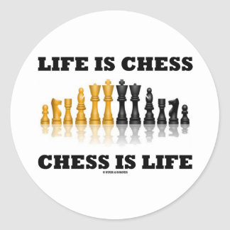 Life Is Chess Chess Is Life (Reflective Chess Set) Classic Round Sticker