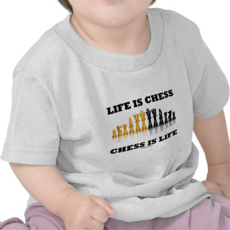 Life Is Chess Chess Is Life (Reflective Chess Set) Tshirt
