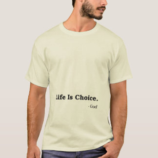 Life Is Choice (Maternity Placement) T-Shirt