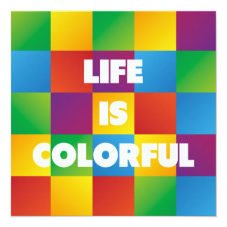 Life is Colorful Card