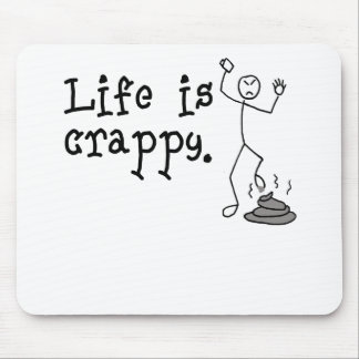 Life Is Crappy Mouse Pad