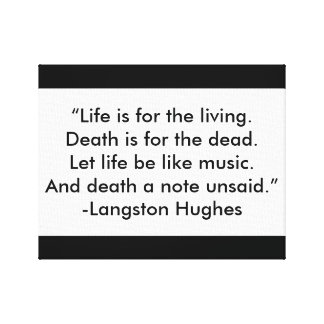 Life is for the living... canvas print