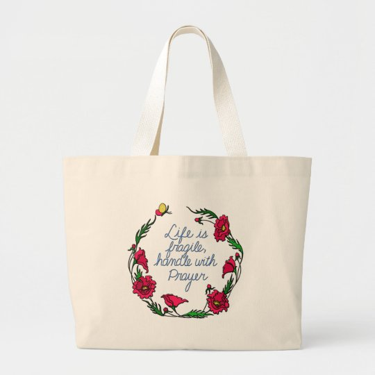 Life is Fragile Handle with Prayer Poppy Wreath Large Tote Bag