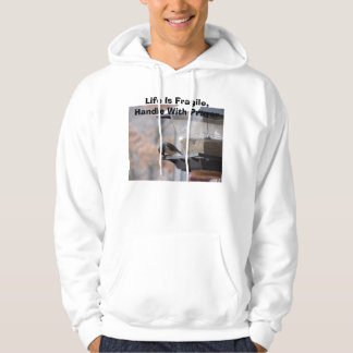 life Is Fragile, Life Is Fragile, Handle With P... Hooded Pullover