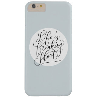 Life is freaking short barely there iPhone 6 plus case