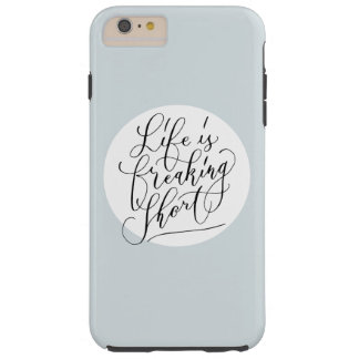 Life is freaking short tough iPhone 6 plus case