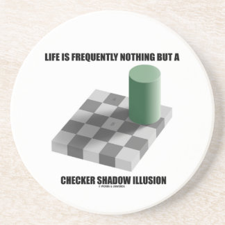 Life Is Frequently Nothing But A Checker Shadow Drink Coasters