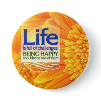 LIfe is Full of Challenges Motivational Button button