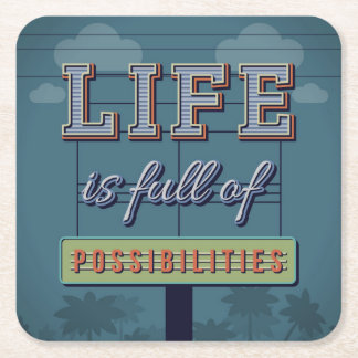 Life Is Full Of Possibilities Square Paper Coaster
