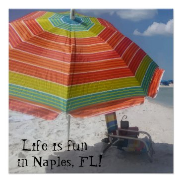 Life is fun in Naples, FL Colorful Beach Poster