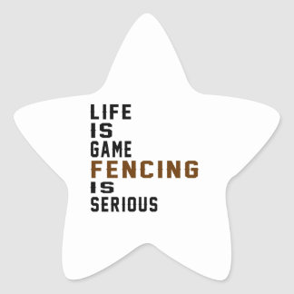 Life is game Fencing is serious Star Sticker