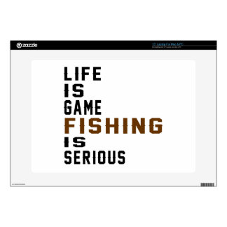Life is game Fishing is serious Skin For Laptop