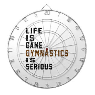 Life is game Gymnastics is serious Dartboard