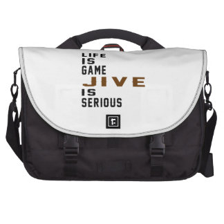 Life is game Jive is serious Commuter Bags