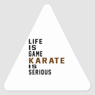 Life is game Karate is serious Triangle Sticker