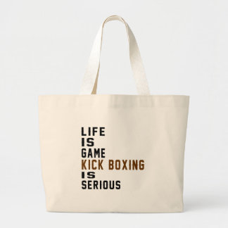 Life is game Kick Boxing is serious Jumbo Tote Bag