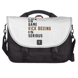 Life is game Kick Boxing is serious Bags For Laptop