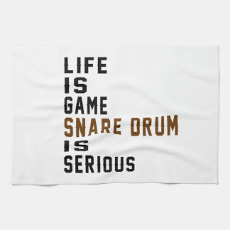Life is game Snare drum is serious Hand Towel