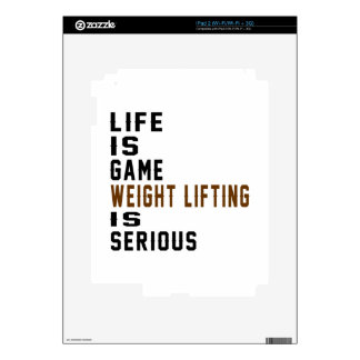 Life is game Weight Lifting is serious Skin For iPad 2