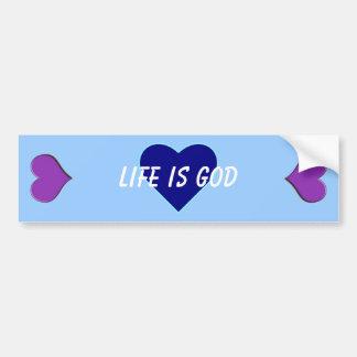 Life is God (Life is Good) Bumper Sticker