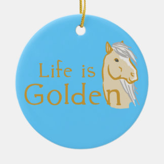 Life is Golden Ceramic Ornament