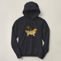 Life is Golden - Golden Retriever Hoodie