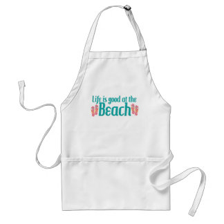 Life is good at the Beach Adult Apron