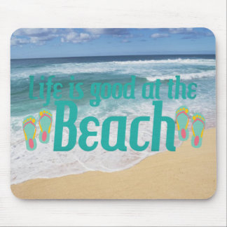Life is good at the Beach Mouse Pad