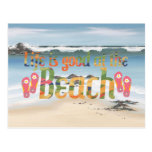 Life is good at the Beach Post Card