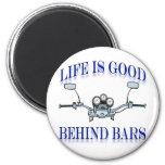 Life Is Good Behind Bars Fridge Magnets