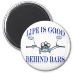 Life Is Good Behind Bars Refrigerator Magnets