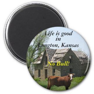 Life is good in Longton, Kansas, No Bull! Magnet