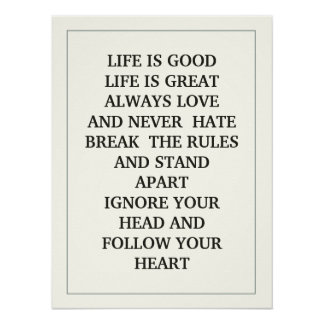 LIFE IS GOOD LIFE IS GREAT ALWAYS LOVE AND NEVER POSTER