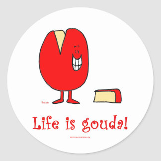 life is gouda good cheese classic round sticker